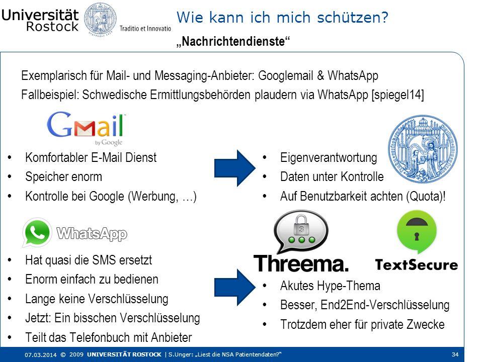 Exemplarisch für Mail- und Messaging-Anbieter: Googlemail & WhatsApp Fallbeispiel: Schwedische Ermittlungsbehörden plaudern via WhatsApp [spiegel14] N