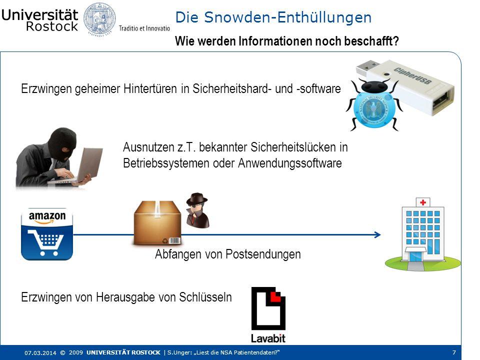 Erzwingen geheimer Hintertüren in Sicherheitshard- und -software Wie werden Informationen noch beschafft? Die Snowden-Enthüllungen 07.03.2014 © 2009 U