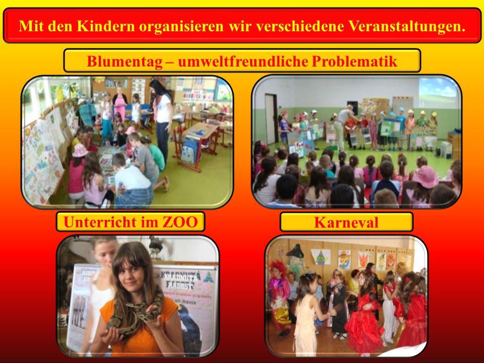 Mit den Kindern organisieren wir verschiedene Veranstaltungen.