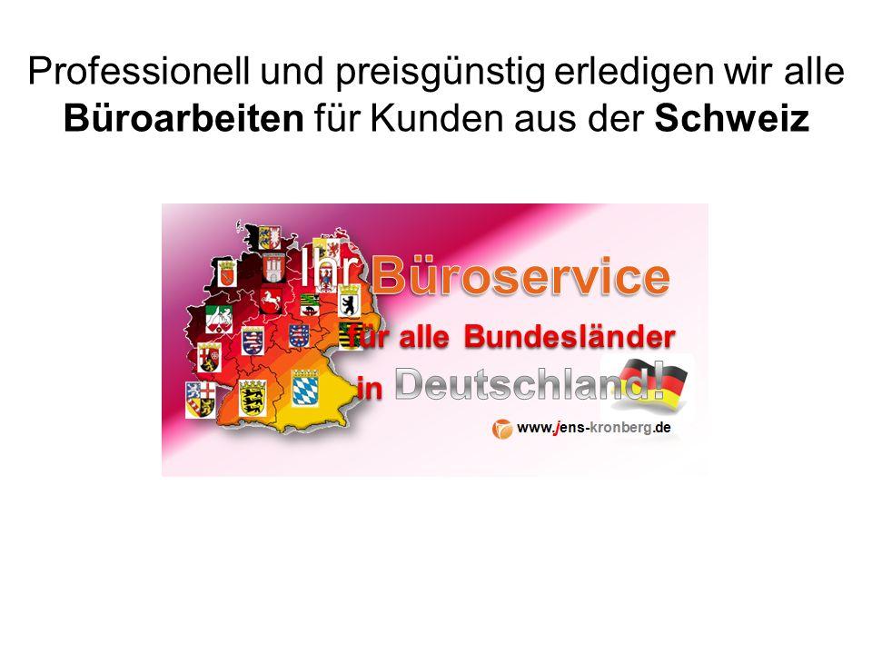 Professionell und preisgünstig erledigen wir alle Büroarbeiten für Kunden aus der Schweiz