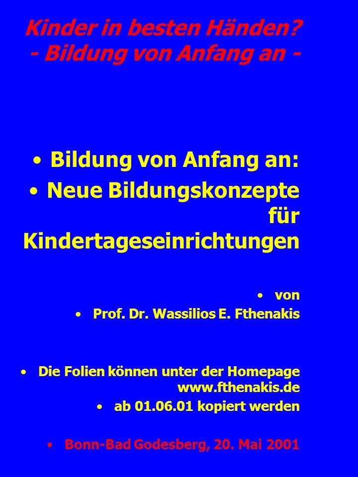 Kinder in besten Händen? - Bildung von Anfang an - Bildung von Anfang an: Neue Bildungskonzepte für Kindertageseinrichtungen von Prof. Dr. Wassilios E