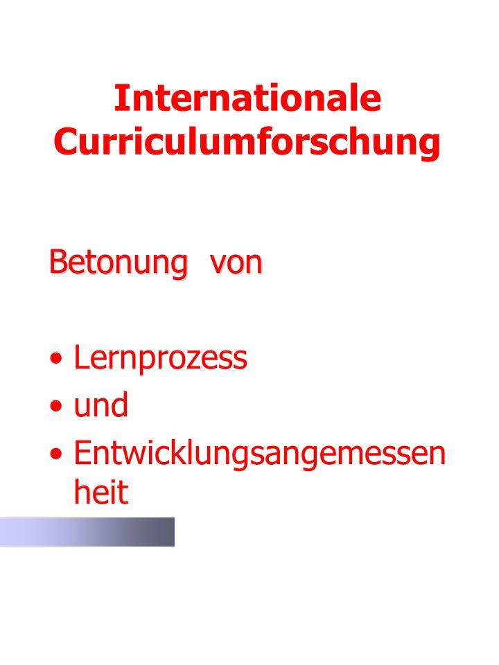 Internationale Curriculumforschung Betonung von Lernprozess und Entwicklungsangemessen heit