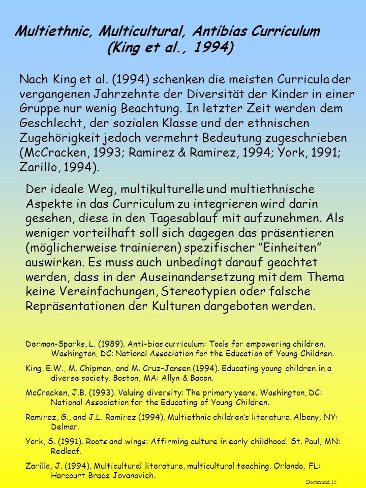 Multiethnic, Multicultural, Antibias Curriculum (King et al., 1994) Nach King et al. (1994) schenken die meisten Curricula der vergangenen Jahrzehnte
