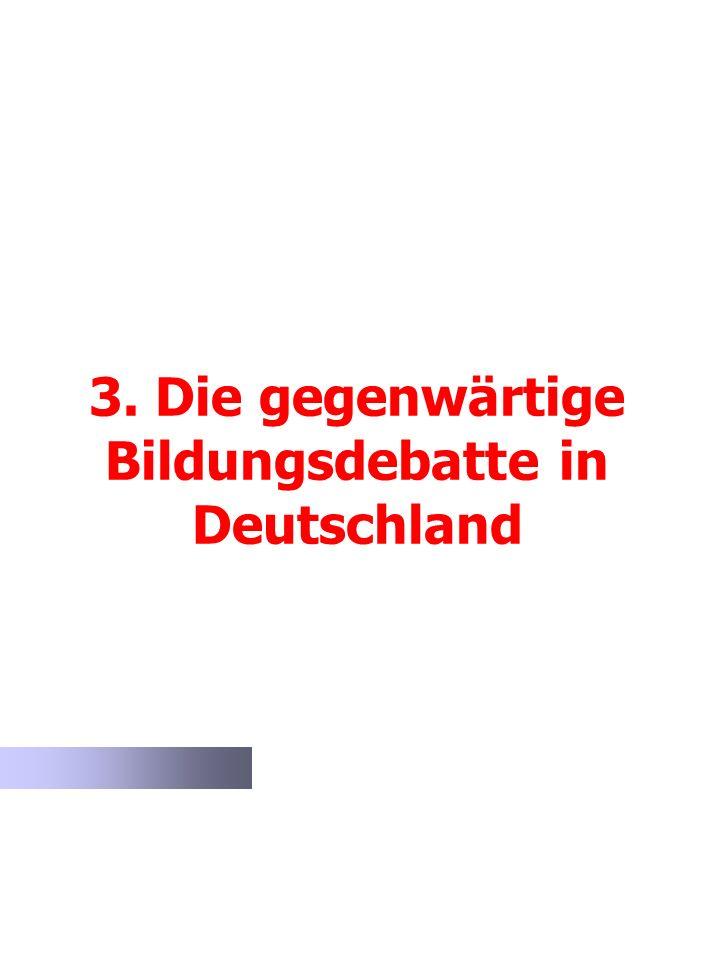 3. Die gegenwärtige Bildungsdebatte in Deutschland
