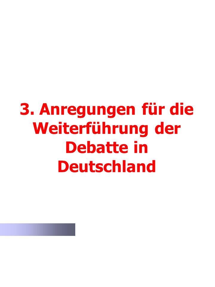 3. Anregungen für die Weiterführung der Debatte in Deutschland