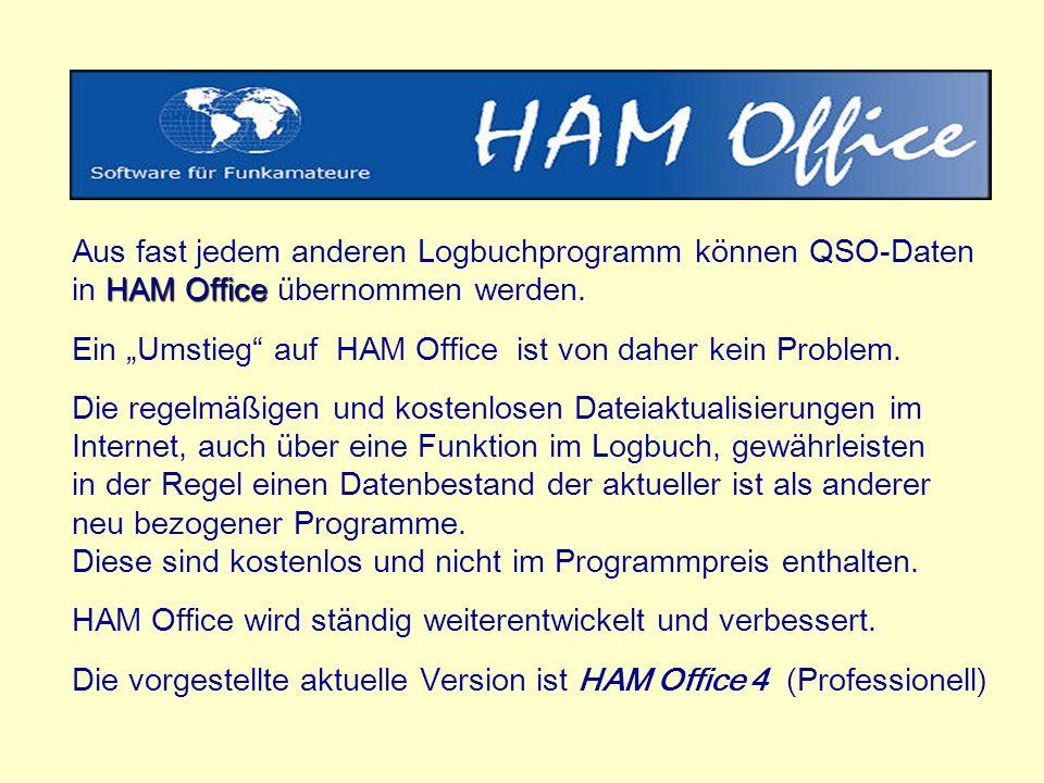 HAM Office Aus fast jedem anderen Logbuchprogramm können QSO-Daten in HAM Office übernommen werden.