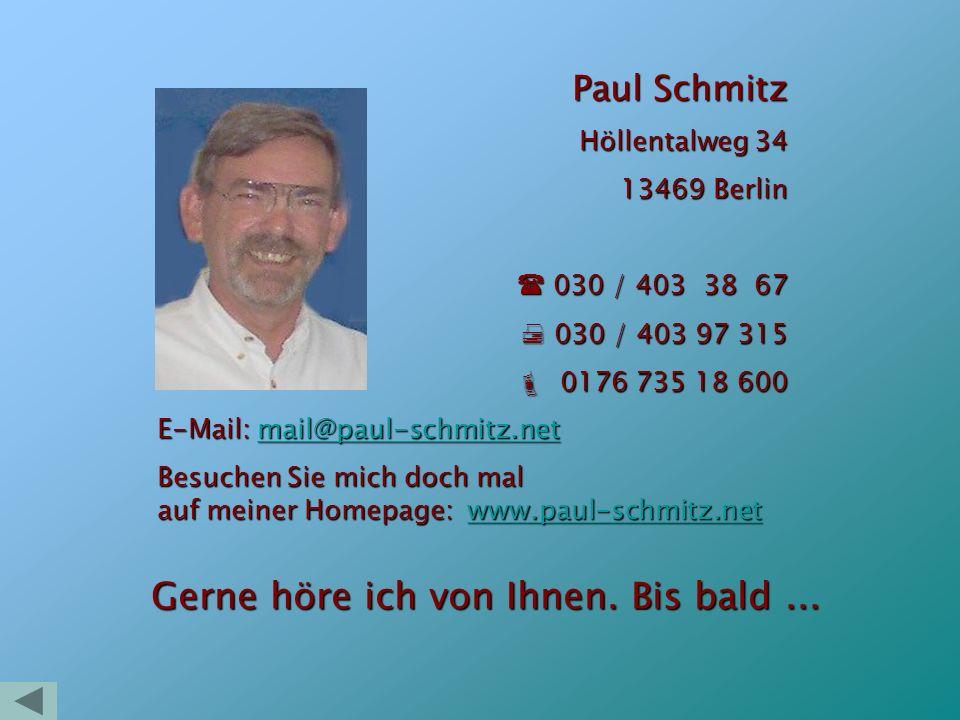 Paul Schmitz Höllentalweg 34 13469 Berlin 030 / 403 38 67 030 / 403 38 67 030 / 403 97 315 030 / 403 97 315 0176 735 18 600 0176 735 18 600 E-Mail: ma