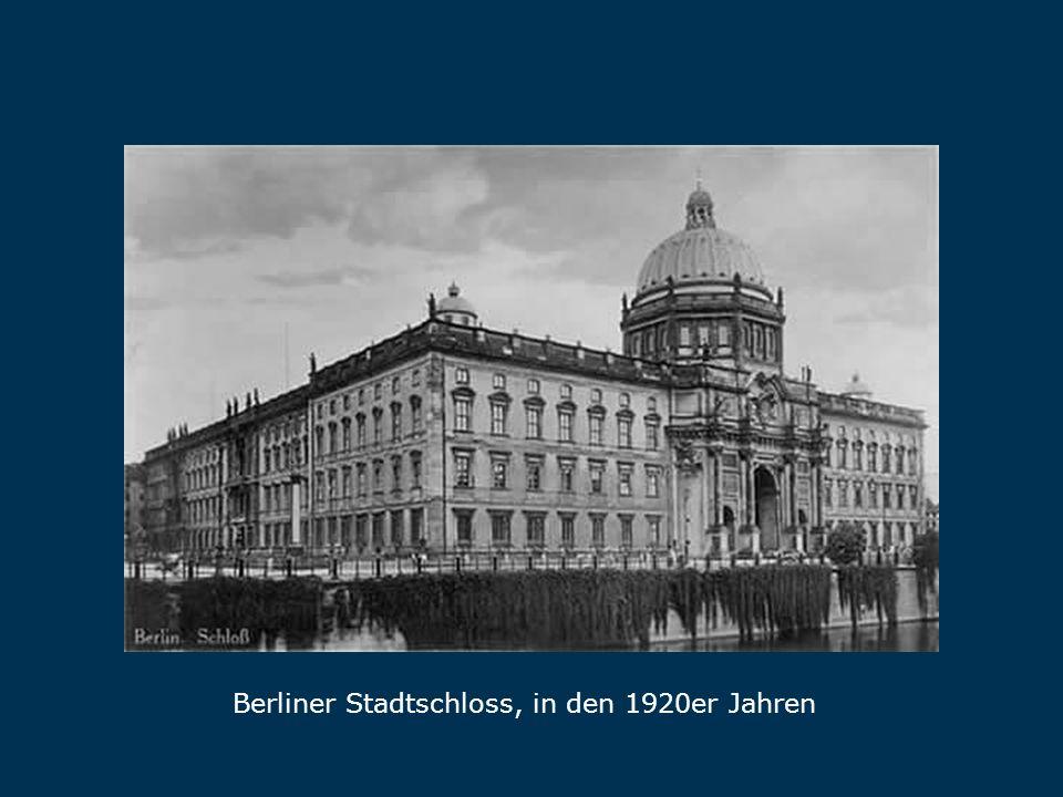 Berliner Stadtschloss, in den 1920er Jahren Stadtschloss