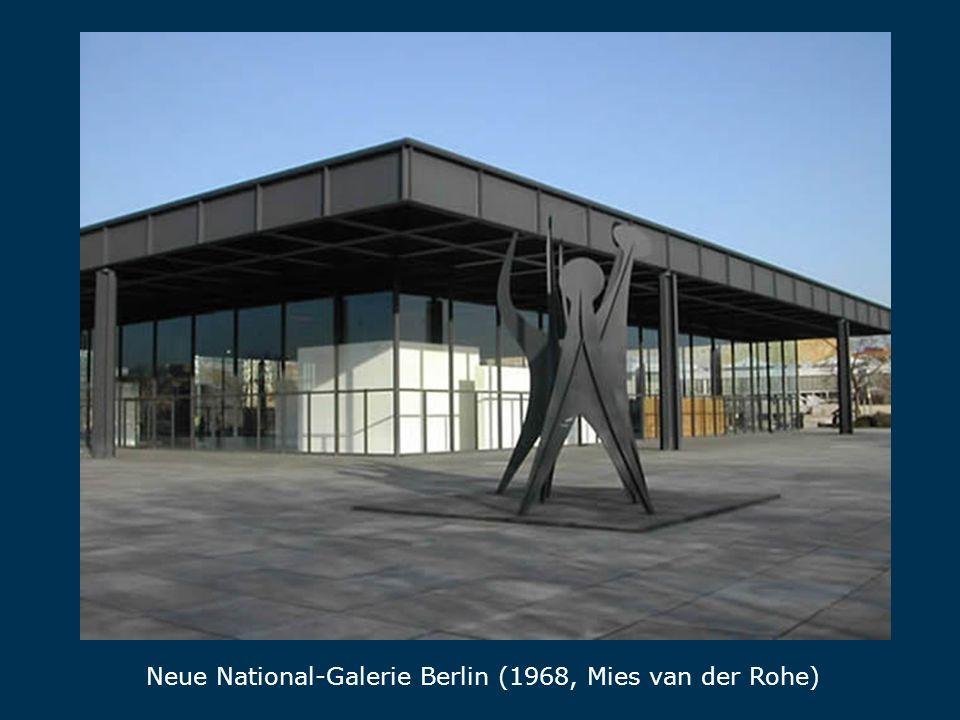 Neue National-Galerie Berlin (1968, Mies van der Rohe) National-Galerie