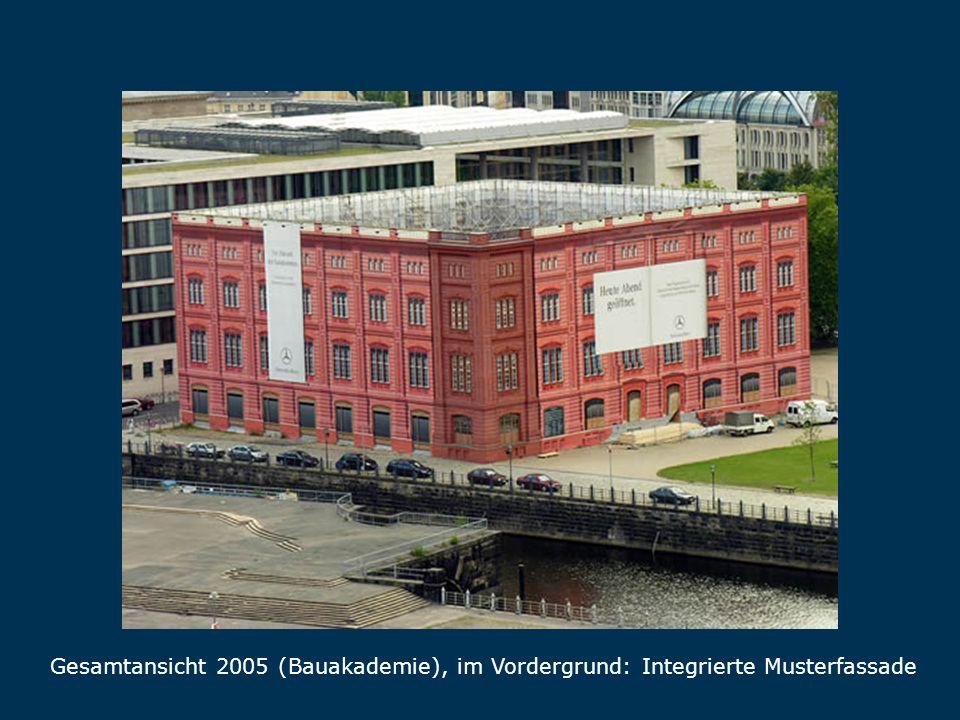 Gesamtansicht 2005 (Bauakademie), im Vordergrund: Integrierte Musterfassade Gesamtansicht