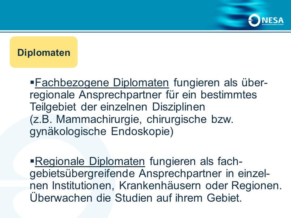 Fachbezogene Diplomaten fungieren als über- regionale Ansprechpartner für ein bestimmtes Teilgebiet der einzelnen Disziplinen (z.B.