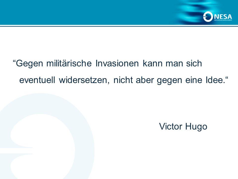 Gegen militärische Invasionen kann man sich eventuell widersetzen, nicht aber gegen eine Idee. Victor Hugo