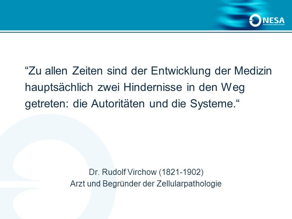 Zu allen Zeiten sind der Entwicklung der Medizin hauptsächlich zwei Hindernisse in den Weg getreten: die Autoritäten und die Systeme. Dr. Rudolf Virch