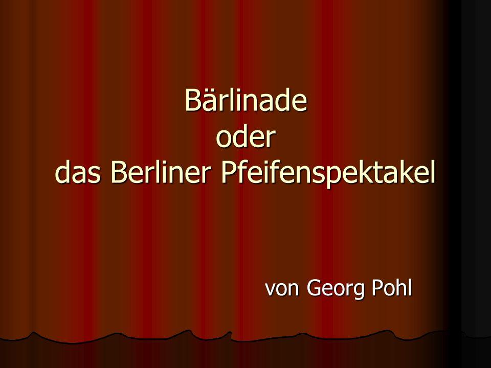 Bärlinade oder das Berliner Pfeifenspektakel von Georg Pohl