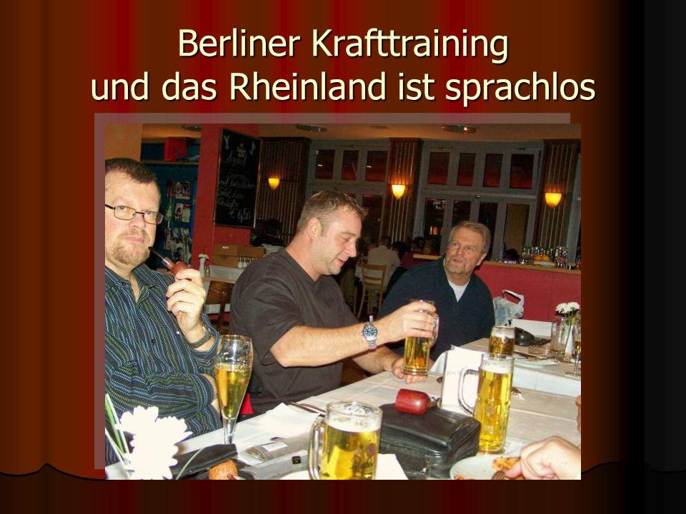 Berliner Krafttraining und das Rheinland ist sprachlos