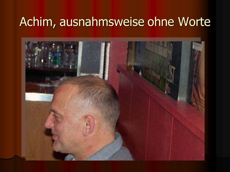 Achim, ausnahmsweise ohne Worte