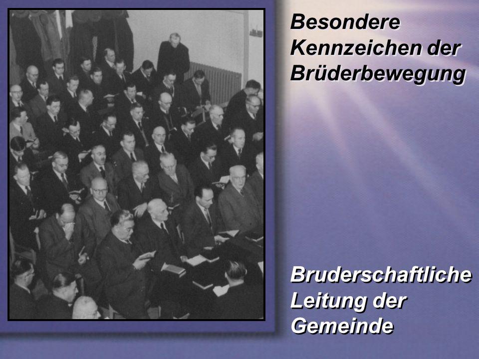 Besondere Kennzeichen der Brüderbewegung Bruderschaftliche Leitung der Gemeinde