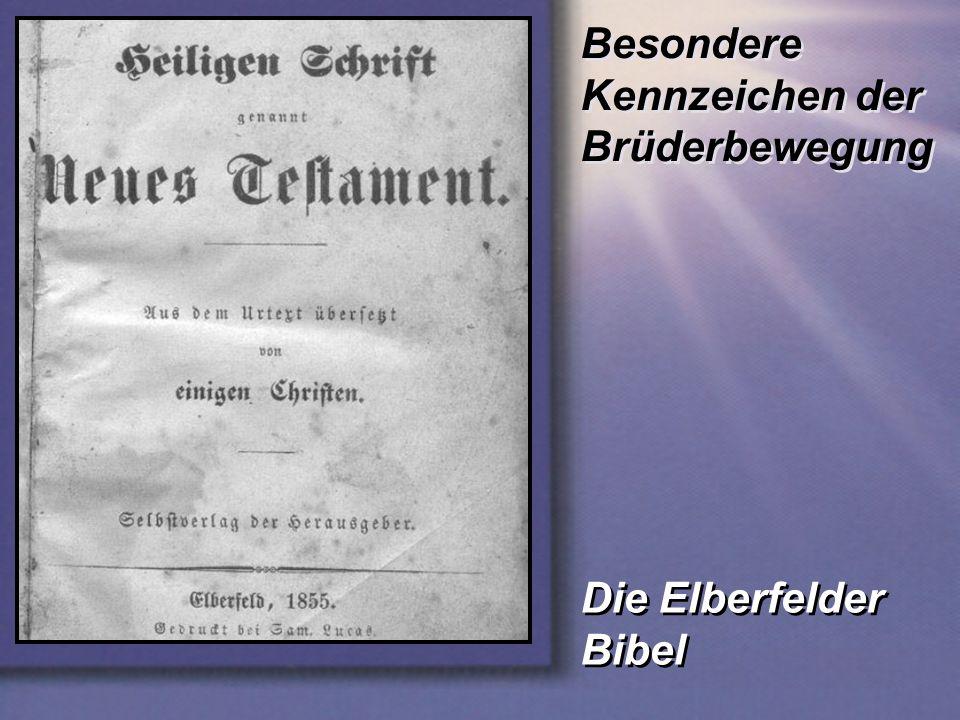 Besondere Kennzeichen der Brüderbewegung Die Elberfelder Bibel