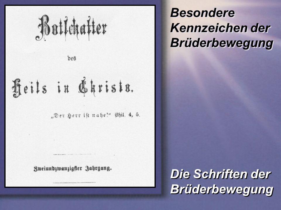 Besondere Kennzeichen der Brüderbewegung Die Schriften der Brüderbewegung