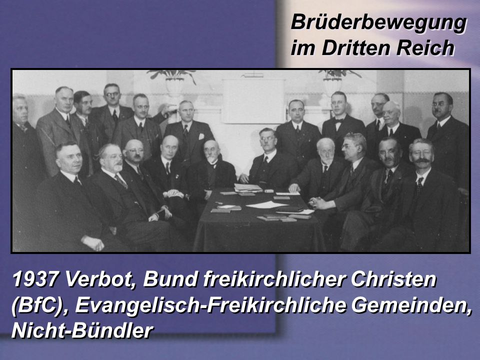 Brüderbewegung im Dritten Reich 1937 Verbot, Bund freikirchlicher Christen (BfC), Evangelisch-Freikirchliche Gemeinden, Nicht-Bündler 1937 Verbot, Bun