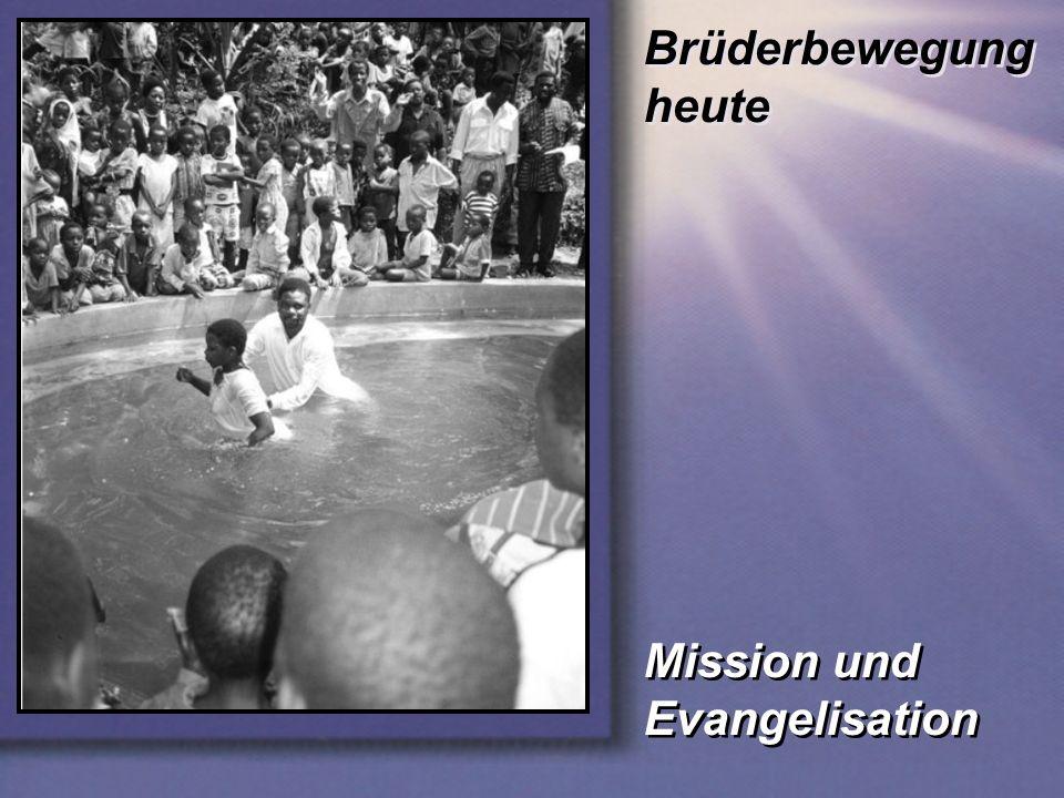 Mission und Evangelisation Brüderbewegung heute