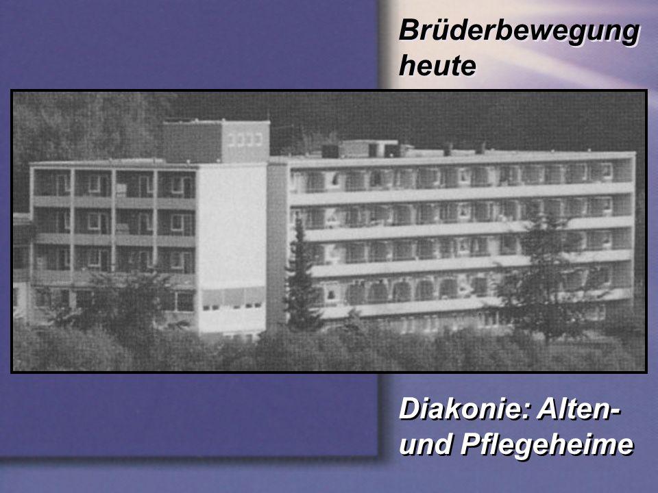 Diakonie: Alten- und Pflegeheime Brüderbewegung heute
