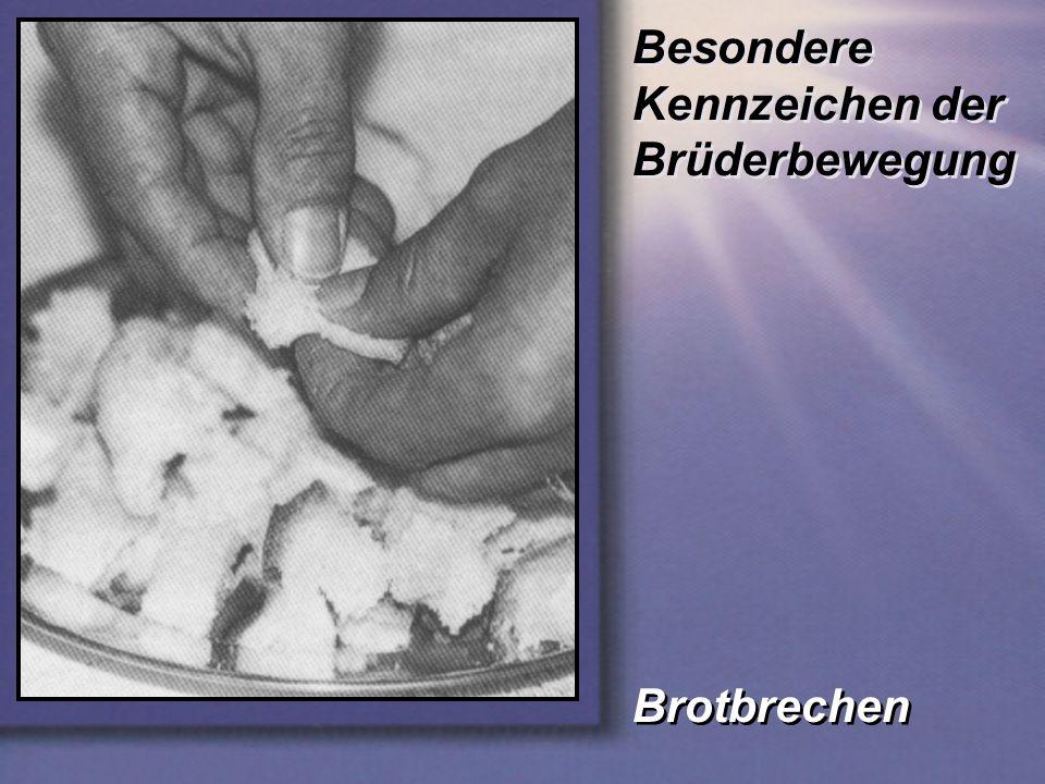 Besondere Kennzeichen der Brüderbewegung Brotbrechen