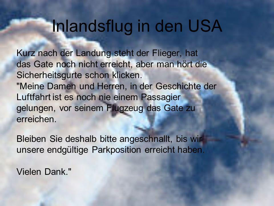 Inlandsflug in den USA Kurz nach der Landung steht der Flieger, hat das Gate noch nicht erreicht, aber man hört die Sicherheitsgurte schon klicken.