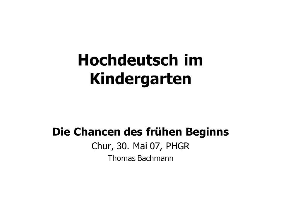 (1) Titel sprechen und versprechen 2004: zwei Studien zu Hochdeutsch- Kindergarten und Hochdeutsch in der 1.