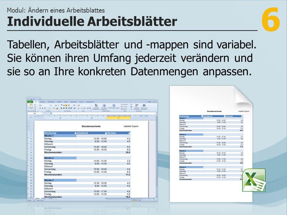 6 Tabellen, Arbeitsblätter und -mappen sind variabel.