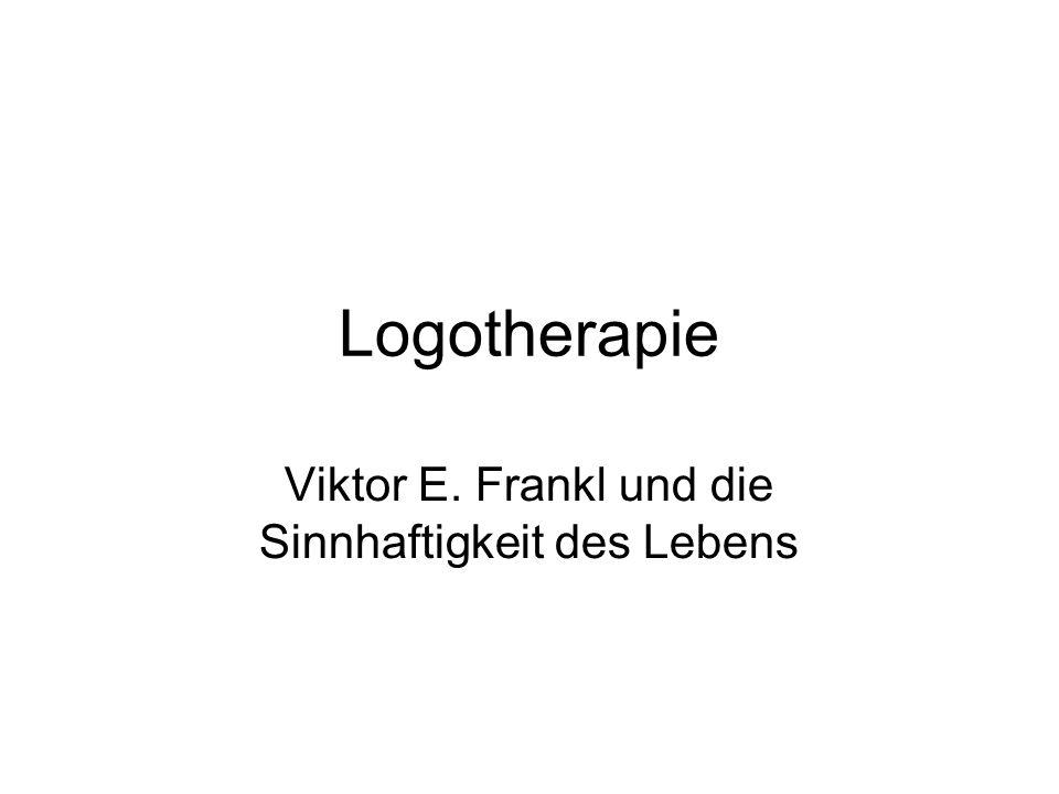 Logotherapie Viktor E. Frankl und die Sinnhaftigkeit des Lebens