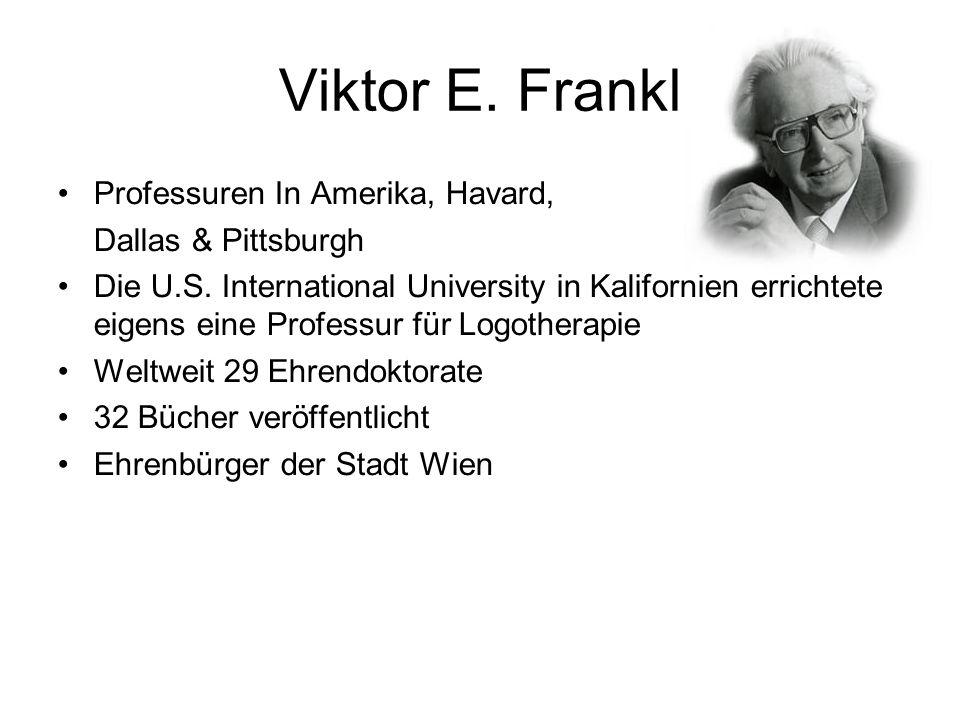 Viktor E. Frankl Professuren In Amerika, Havard, Dallas & Pittsburgh Die U.S. International University in Kalifornien errichtete eigens eine Professur
