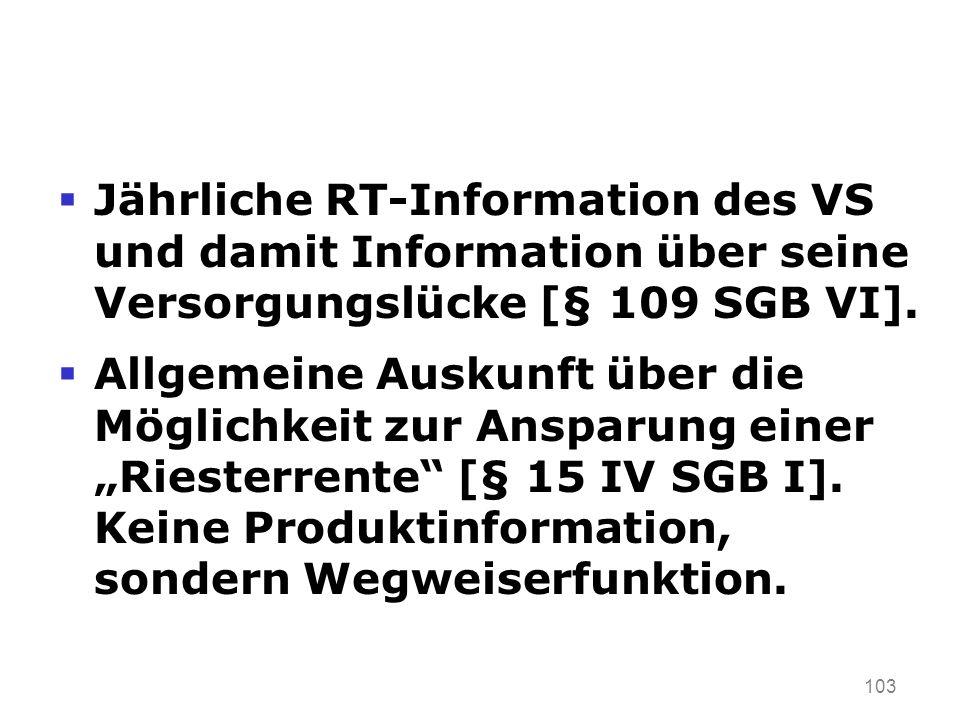 103 Jährliche RT-Information des VS und damit Information über seine Versorgungslücke [§ 109 SGB VI].