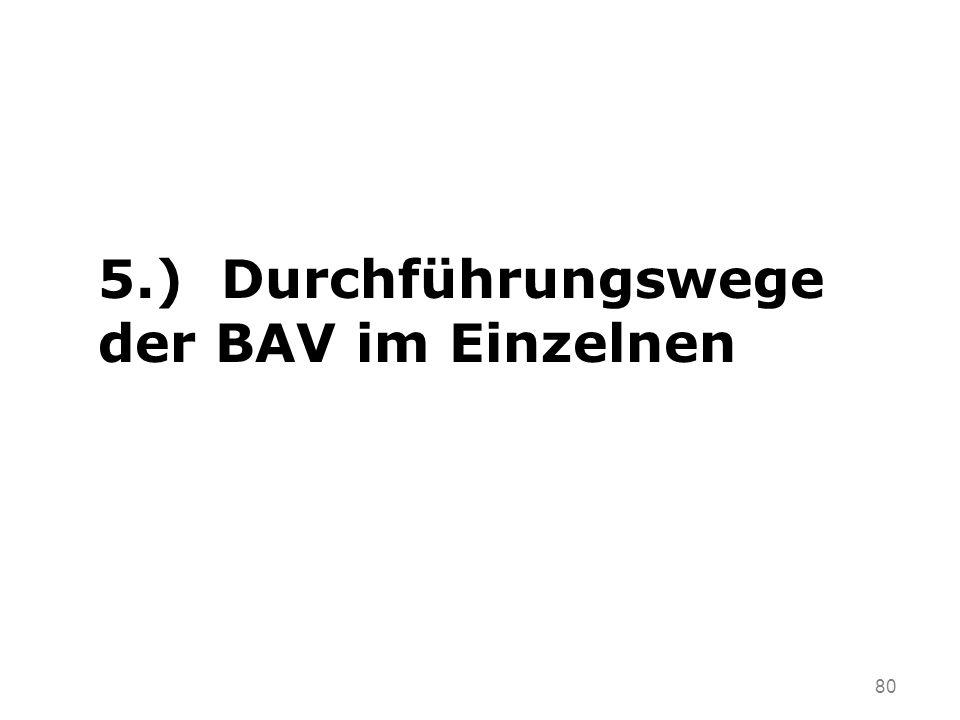 80 5.) Durchführungswege der BAV im Einzelnen
