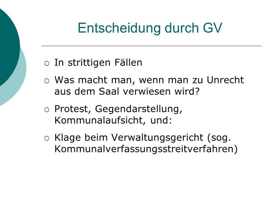 Entscheidung durch GV In strittigen Fällen Was macht man, wenn man zu Unrecht aus dem Saal verwiesen wird.