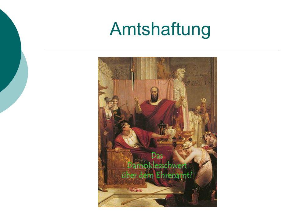 Allgemeines preußisches Landrecht von 1794 Wer ein Amt übernimmt muss auf die pflichtgemäße Führung desselben die genaueste Aufmerksamkeit widmen.