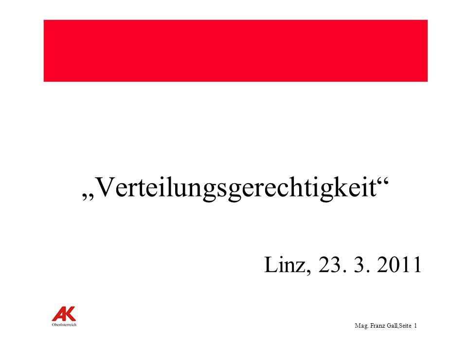 Mag. Franz Gall,Seite 1 Verteilungsgerechtigkeit Linz, 23. 3. 2011