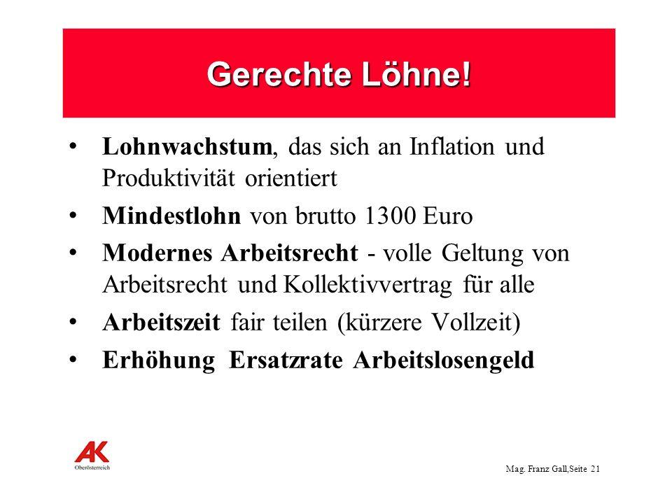 Mag.Franz Gall,Seite 22 Gerechteres Steuersystem: Ab 1.