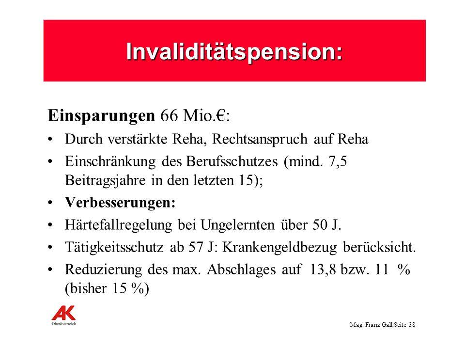 Mag.Franz Gall,Seite 39 Pensionen Aliquotierung der Sonderzahlung bei Neupensionen (67 Mio.) 1.