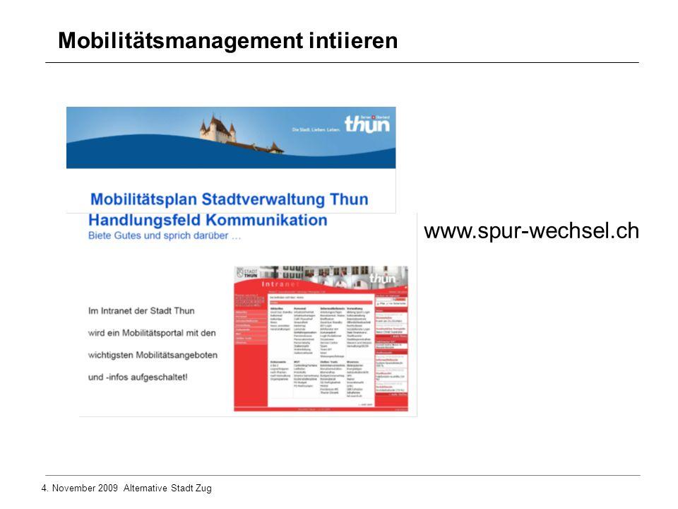 4. November 2009 Alternative Stadt Zug Mobilitätsmanagement intiieren www.spur-wechsel.ch
