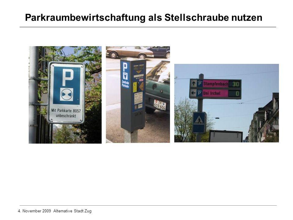 4. November 2009 Alternative Stadt Zug Parkraumbewirtschaftung als Stellschraube nutzen