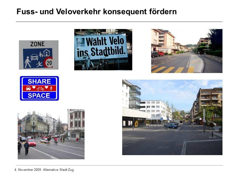 4. November 2009 Alternative Stadt Zug Fuss- und Veloverkehr konsequent fördern
