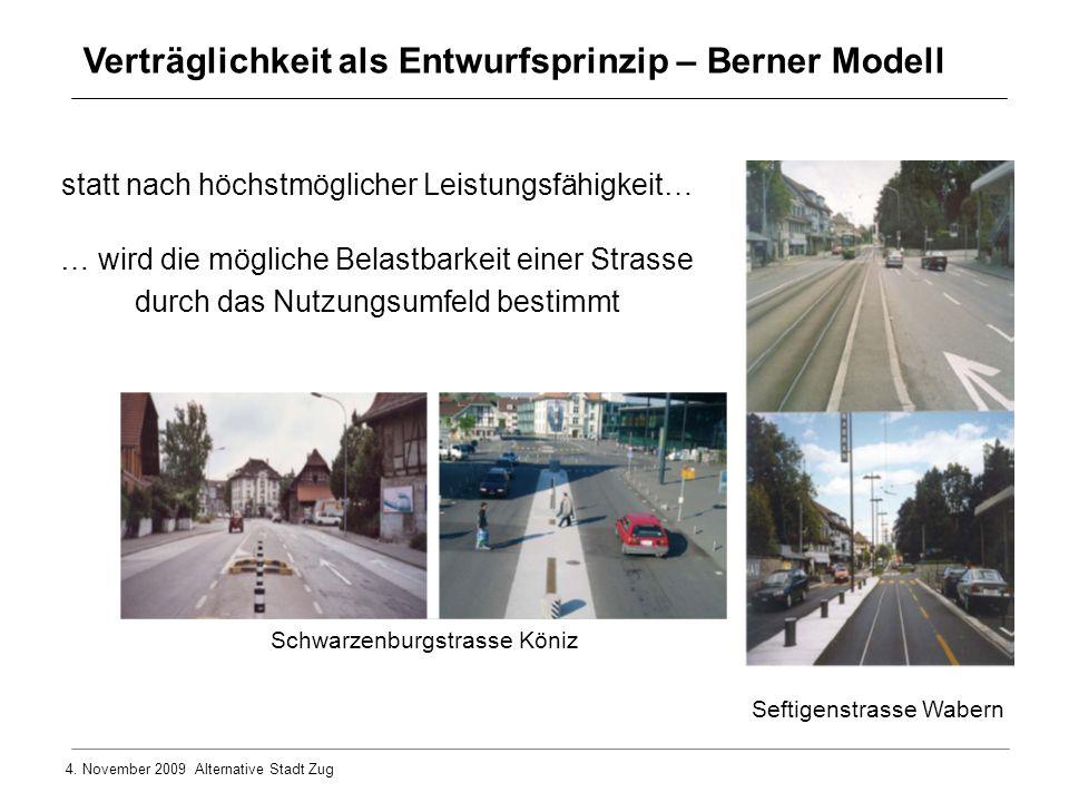 4. November 2009 Alternative Stadt Zug Schwarzenburgstrasse Köniz Seftigenstrasse Wabern statt nach höchstmöglicher Leistungsfähigkeit… … wird die mög