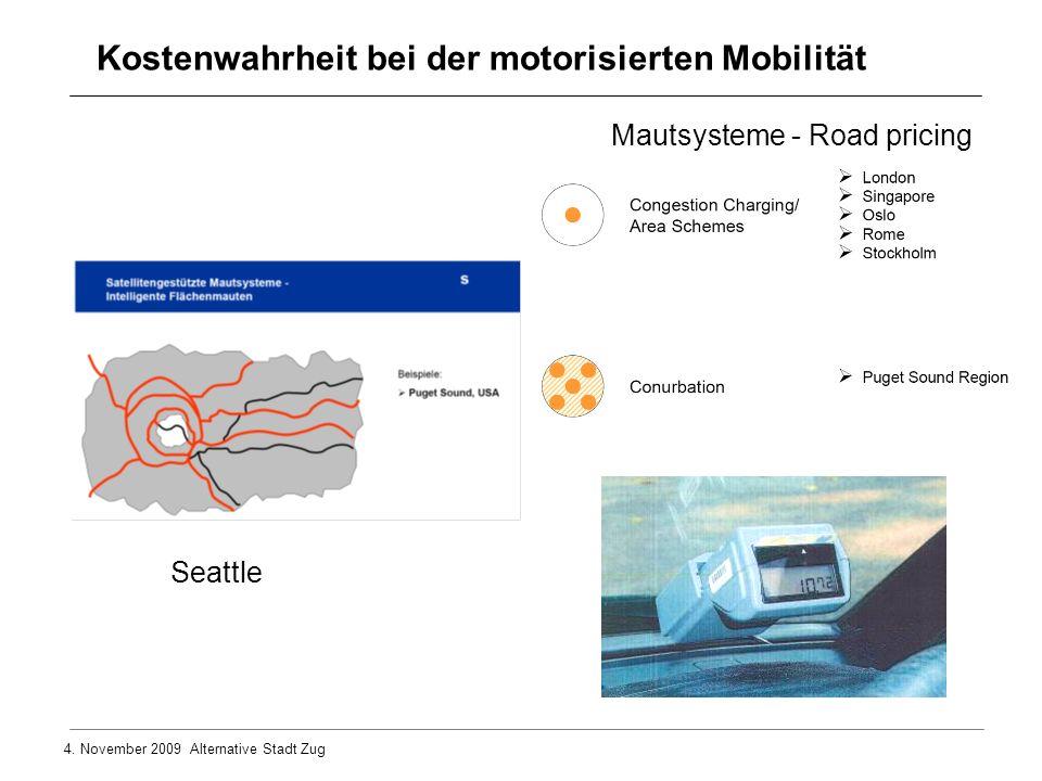 4. November 2009 Alternative Stadt Zug Seattle Kostenwahrheit bei der motorisierten Mobilität Mautsysteme - Road pricing