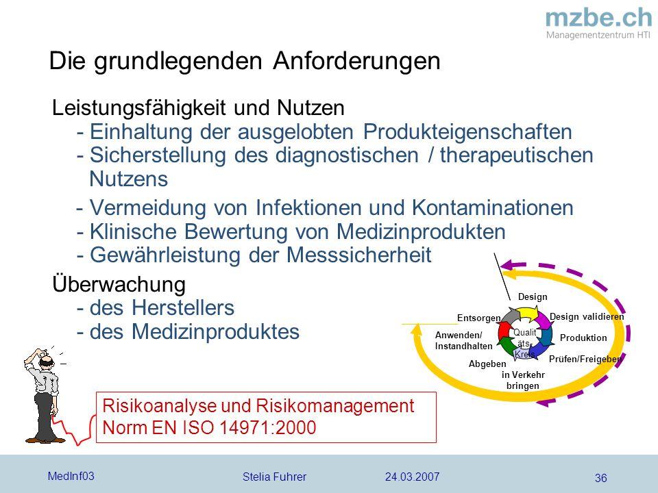 Stelia Fuhrer 24.03.2007 MedInf03 36 Leistungsfähigkeit und Nutzen - Einhaltung der ausgelobten Produkteigenschaften - Sicherstellung des diagnostisch