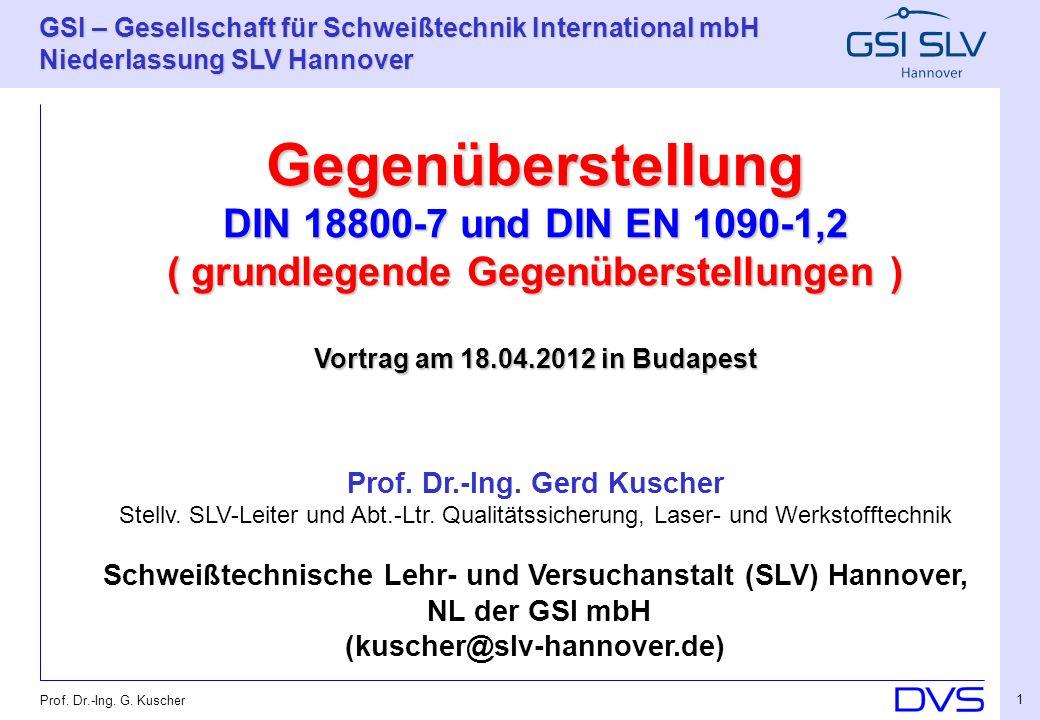 GSI – Gesellschaft für Schweißtechnik International mbH Niederlassung SLV Hannover 12 Prof.
