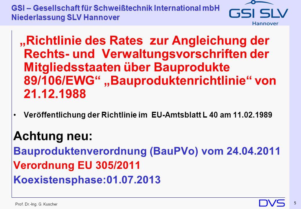 GSI – Gesellschaft für Schweißtechnik International mbH Niederlassung SLV Hannover 16 Prof.
