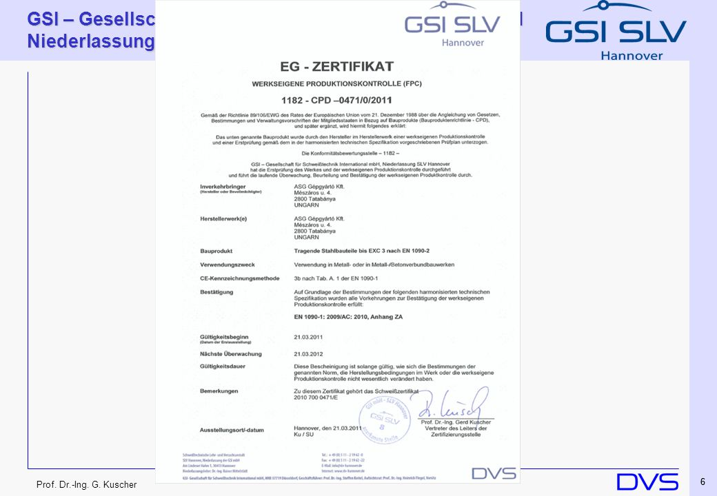 GSI – Gesellschaft für Schweißtechnik International mbH Niederlassung SLV Hannover 17 Prof.