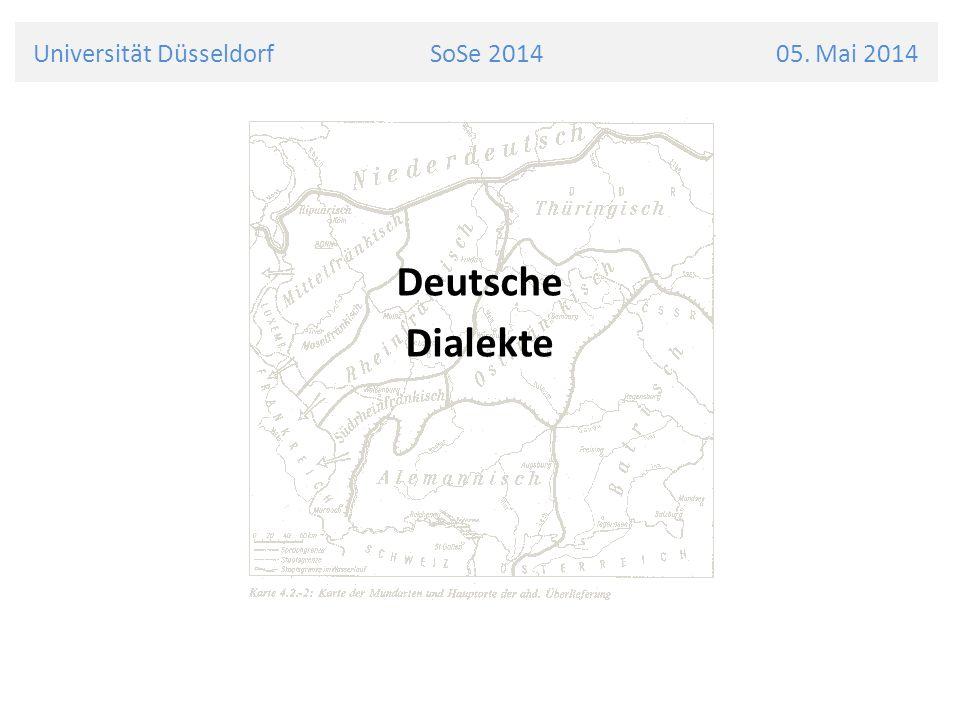 Universität Düsseldorf SoSe 2014 05. Mai 2014 Deutsche Dialekte
