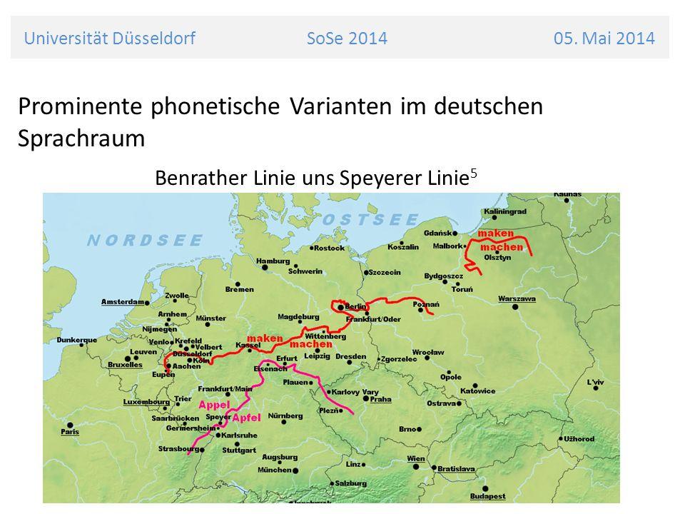 Universität Düsseldorf SoSe 2014 05. Mai 2014 Prominente phonetische Varianten im deutschen Sprachraum Benrather Linie uns Speyerer Linie 5